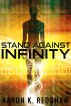 Stand Against Infinity by Aaron K. Redshaw