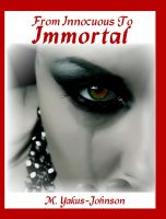 Cover for 'From Innocuous To Immortal'