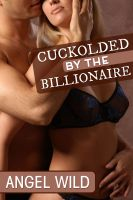 Cover for 'Forced To Watch (Cuckolded By The Billionaire)'