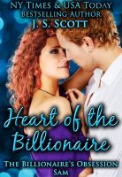 Cover for 'Heart Of The Billionaire (The Billionaire's Obsession ~ Sam)'