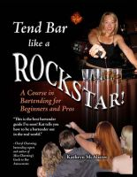 Cover for 'Tend Bar Like a Rockstar!'