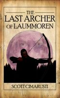 Cover for 'The Last Archer of Laummoren'