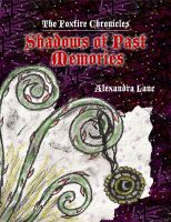 Cover for 'The Foxfire Chronicles: Shadows of Past Memories (Foxfire Chronicles #1)'
