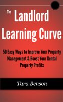 Cover for 'The Landlord Learning Curve: 50 Easy Ways to Improve Your Property Management & Boost Your Rental Property Profits'