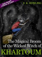 Cover for 'The Magical Broom of the Wicked Witch of Khartoum'