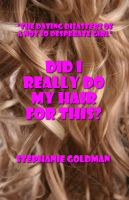 Cover for 'Did I Really Do My Hair For This?'