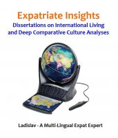 Cover for 'Expatriate Insights - Dissertations on International Living and Deep Comparative Culture Analyses'