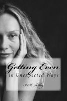 Cover for 'Getting Even in Unexpected Ways'
