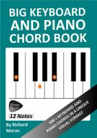 Cover for 'Big Keyboard and Piano Chord Book: 500+ Keyboard and Piano Chords in a Unique Visual Format'