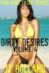 Dirty Desires: Volume 4 - Four More Filthy Stories by JT Holland