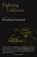 Cover for 'Fighting the Unknown - part 1 - Horrifying Betrayal'