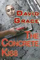 Cover for 'The Concrete Kiss'