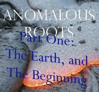 Cover for 'Anomalous Roots One: The Earth, and The Beginning'