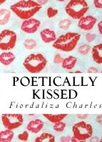 Cover for 'Poetically Kissed'