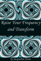 Cover for 'Raise Your Frequency and Transform'