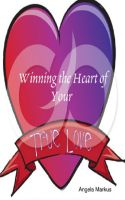 Cover for 'Winning the Heart of Your True Love'