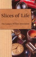 Cover for 'Slices of Life: An Anthology of the Lompoc Writers Assocation'