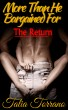 The Return (More Than He Bargained For #5) by Talia Torrano