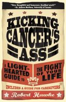 Cover for 'Kicking Cancer's Ass: A Light-Hearted Guide to the Fight of Your Life'