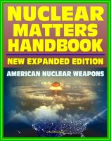 Cover for 'Nuclear Matters Handbook, Expanded Edition: Guide to American Nuclear Weapons, History, Testing, Safety and Security, Plans, Delivery Systems, Physics and Bomb Designs, Effects, Accident Response'
