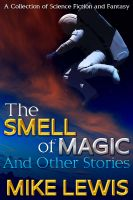 Cover for 'The Smell of Magic and Other Stories'