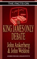 Cover for 'The Facts on the King James Only Debate'