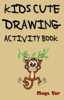 Cover for 'The Kids Cute Drawing Activity Book'