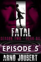 Cover for 'Fatal Episode 5: Season 2 (Alexa Guerra - The Female Jack Reacher)'