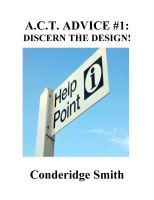 Cover for 'A.C.T Advice #1: Discern the Design'