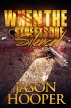 When The Streets Are Silenced by Jason Hooper, Sr