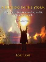 Cover for 'A Blessing in the Storm... Muscular Dystrophy messed up my life and made me whole - Volume One'