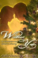 Cover for 'Without You- A Christmas short story'