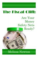 Cover for 'The Fiscal Cliff:  Are Your Money Safety Nets Ready?'