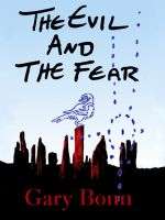 Cover for 'The Evil And The Fear'