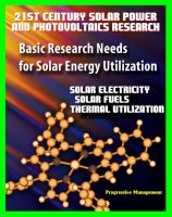 Cover for '21st Century Solar Power and Photovoltaics Research: Basic Research Needs for Solar Energy Utilization, Department of Energy - Solar Electricity, Fuels, Thermal Utilization, Challenges and Assessments'