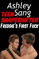 Cover for 'Teen Shapeshifter: Freddie's First Fuck'