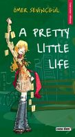 Cover for 'A Pretty Little Life'