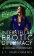 Interstellar Erotic Diplomacy 3: Tentacle Intervention by E. T. Nimfomanis