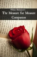 Cover for 'Measure for Measure Companion (Includes Study Guide, Complete Unabridged Book, Historical Context, Biography, and Character Index)'