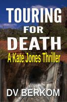 Cover for 'Touring for Death--The 4th Kate Jones Thriller'