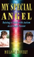 Cover for 'My Special Angel - Raising a Child With Autism as a Single Parent'