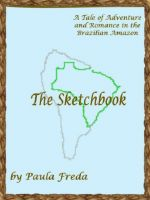 Cover for 'The Sketchbook (A Tale of Adventure and Romance in the Brazilian Amazon)'