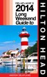 Hilton Head - The Delaplaine 2014 Long Weekend Guide by Andrew Delaplaine