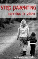Cover for 'Step Parenting Getting It Right'