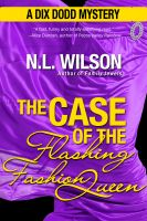 Cover for 'The Case of the Flashing Fashion Queen - A Dix Dodd Mystery'