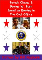 Cover for 'Barack Obama & George W. Bush Spend an Evening in the Oval Office'