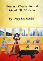 Cover for 'Princess Electra Book 4 School of Medicine'