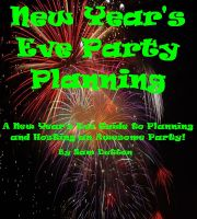 Cover for 'New Year's Eve Party Planning, a New Year's Eve Guide to Planning and Hosting an Awesome Party!'
