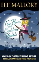 Cover for 'Fire Burn and Cauldron Bubble, A Paranormal Romance: Jolie Wilkins Book 1'