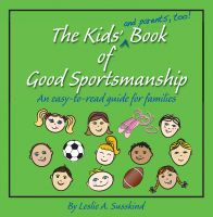 Cover for 'The Kids' (and parents', too!) Book of Good Sportsmanship'